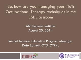 So, how are you managing your life?: Occupational Therapy techniques in the ESL classroom