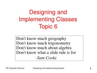 Designing and  Implementing Classes Topic 6