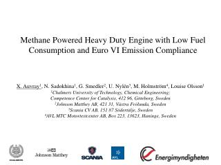 Methane Powered Heavy Duty Engine with Low Fuel Consumption and Euro VI Emission Compliance