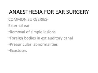 ANAESTHESIA FOR EAR SURGERY