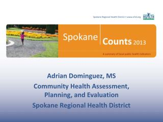 Adrian Dominguez, MS Community Health Assessment, Planning, and Evaluation