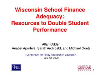 Wisconsin School Finance Adequacy:  Resources to Double Student Performance