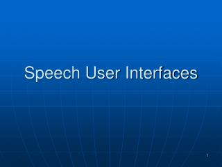 Speech User Interfaces