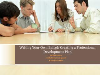 Writing Your Own Ballad: Creating a Professional Development Plan