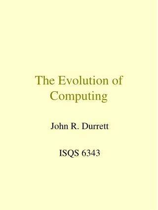 The Evolution of Computing