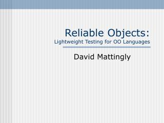 Reliable Objects: Lightweight Testing for OO Languages