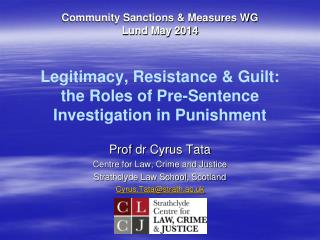 Prof  dr  Cyrus Tata Centre for Law, Crime and Justice  Strathclyde Law School, Scotland