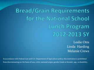 Bread/Grain  Requirements for the National School Lunch  Program 2012-2013 SY
