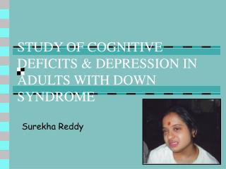 STUDY OF COGNITIVE DEFICITS & DEPRESSION IN ADULTS WITH DOWN SYNDROME