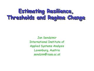 Estimating Resilience, Thresholds and Regime Change