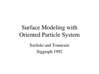 Surface Modeling with  Oriented Particle System