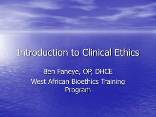 Introduction to Clinical Ethics