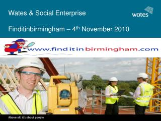 Wates & Social Enterprise Finditinbirmingham – 4 th  November 2010
