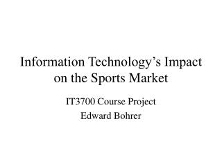 Information Technology s Impact on the Sports Market