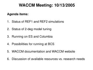 Agenda items: Status of REF1 and REF2 simulations Status of 2-deg model tuning