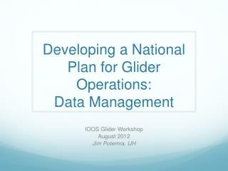 Developing a National Plan for Glider Operations: Data Management