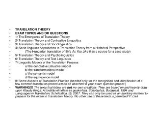 TRANSLATION THEORY EXAM TOPICS AND/OR QUESTIONS 1/ The Emergence of Translation Theory