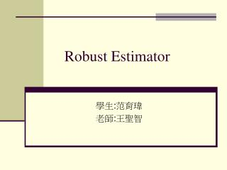 Robust Estimator