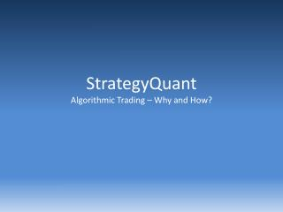 StrategyQuant Algorithmic Trading – Why and How?