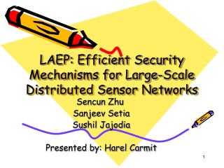 LAEP: Efficient Security Mechanisms for Large-Scale Distributed Sensor Networks