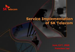 Service Implementation of SK Telecom