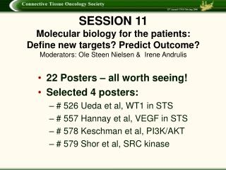 22 Posters – all worth seeing! Selected 4 posters: # 526 Ueda et al, WT1 in STS