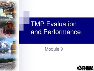 TMP Evaluation  and Performance