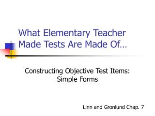 What Elementary Teacher Made Tests Are Made Of…
