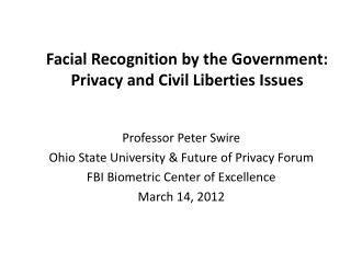 Facial Recognition by the Government: Privacy and Civil Liberties Issues