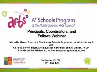 Principals, Coordinators, and  Fellows Webinar