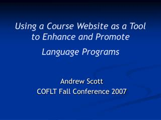 Using a Course Website as a Tool to Enhance and Promote Language Programs