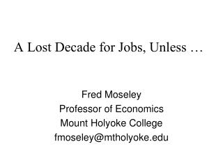 A Lost Decade for Jobs, Unless …