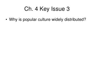 Ch. 4 Key Issue 3