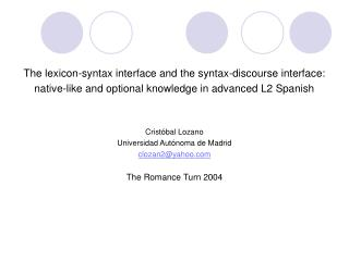The lexicon-syntax interface and the syntax-discourse interface: