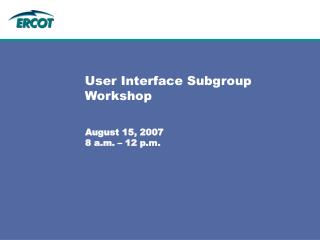 User Interface Subgroup Workshop