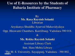 Use of E-Resources by the Students of  Babaria  Institute of Pharmacy
