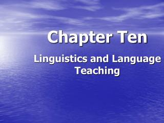 Chapter Ten Linguistics and Language Teaching