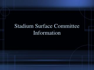 Stadium Surface Committee Information