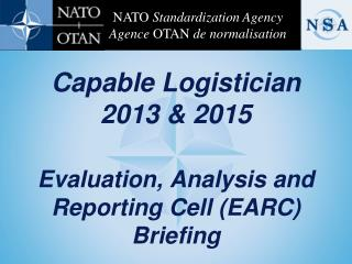 Capable Logistician  2013 & 2015 Evaluation, Analysis and Reporting Cell (EARC) Briefing