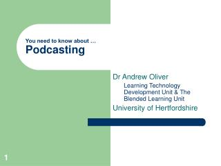 You need to know about … Podcasting