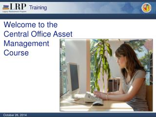 Welcome to the Central Office Asset  Management Course