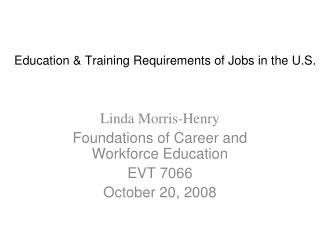 Education & Training Requirements of Jobs in the U.S.