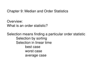 Chapter 9: Median and Order Statistics Overview: What is an order statistic?