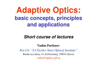 Adaptive Optics: basic concepts, principles and applications Short course of lectures