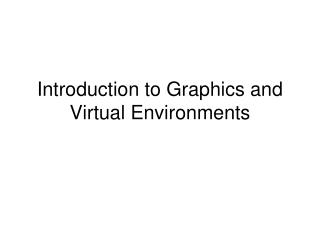 Introduction to Graphics and Virtual Environments
