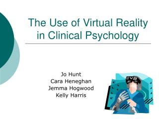 The Use of Virtual Reality in Clinical Psychology