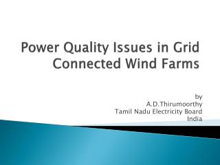 Power Quality Issues in Grid Connected Wind Farms