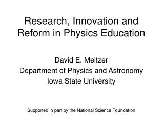 Research, Innovation and Reform in Physics Education