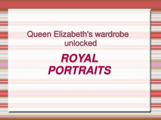 Queen Elizabeth's wardrobe  unlocked