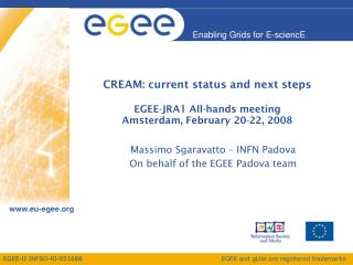 CREAM: current status and next steps EGEE-JRA1 All-hands meeting Amsterdam, February 20-22, 2008